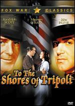 To the Shores of Tripoli - H. Bruce Humberstone