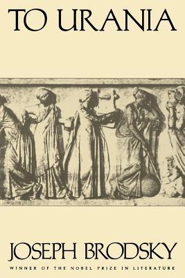 To Urania: Poems - Brodsky, Joseph
