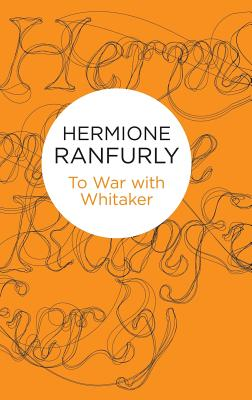 To War with Whitaker - Ranfurly, Hermione