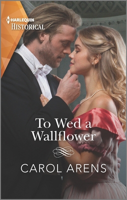 To Wed a Wallflower - Arens, Carol
