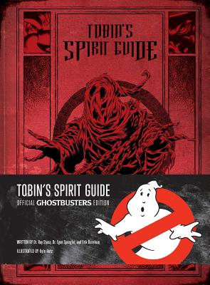Tobin's Spirit Guide: Official Ghostbusters Edition -