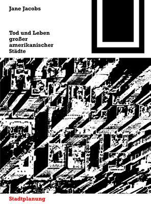 Tod Und Leben Grosser Amerikanischer Stadte - Jacobs, Jane, and Albers, Gerd (Foreword by), and Albers, G (Introduction by)