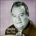 Toda Una Vida - Cuco Sanchez