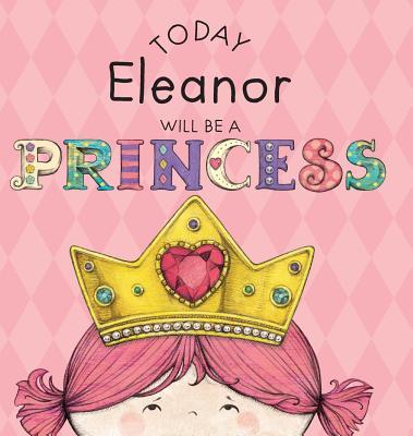 Today Eleanor Will Be a Princess - Croyle, Paula