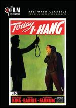 Today I Hang - George M. Merrick; Oliver Drake