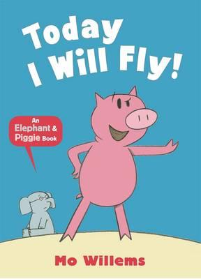 Today I Will Fly! - Willems, Mo