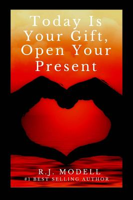 Today Is Your Gift, Open Your Present - Modell, R J