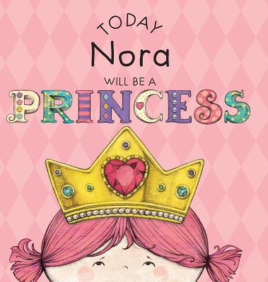 Today Nora Will Be a Princess - Croyle, Paula