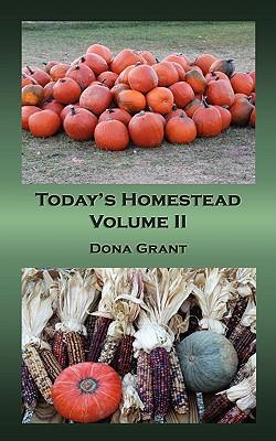 Today's Homestead Volume II - Grant, Dona