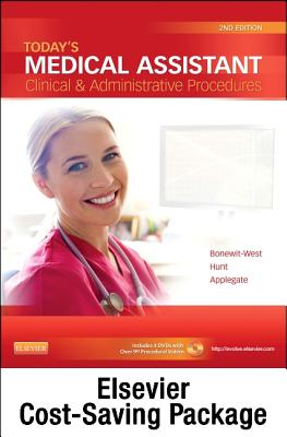 Today's Medical Assistant - Text and Study Guide Package: Clinical and Administrative Procedures - Bonewit-West, Kathy, and Hunt, Sue, and Applegate, Edith