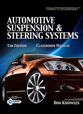 Today's Technician: Automotive Suspension & Steering Classroom Manual and Shop Manual - Knowles, Don