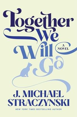 Together We Will Go - Straczynski, J Michael