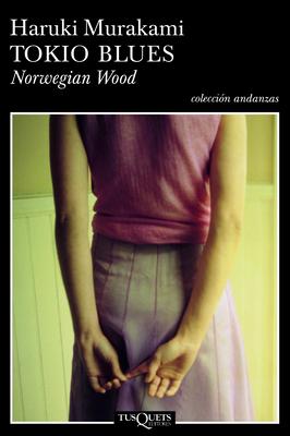 Tokio Blues. Norwegian Wood - Murakami, Haruki