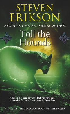 Toll the Hounds - Erikson, Steven