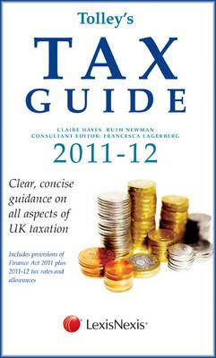 Tolley's Tax Guide 2011-12 - Hayes, Claire, and Newman, Ruth, MA, and Homer, Arnold
