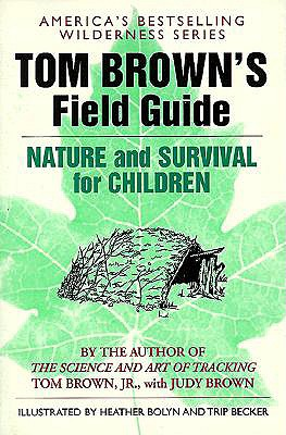 Tom Brown's Field Guide to Nature and Survival for Children - Brown, Tom