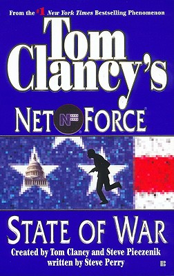 Tom Clancy's Net Force: State of War - Clancy, Tom (Creator), and Pieczenik, Steve (Creator), and Perry, Steve, Dr.