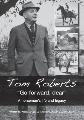 "Tom Roberts ""Go forward, dear"": A horseman's life and legacy - McLean, Andrew, and Stuart, Nicki"