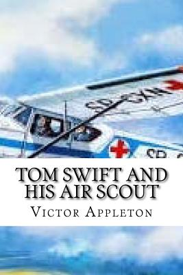 Tom Swift and His Air Scout - Appleton, Victor