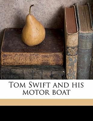 Tom Swift and His Motor Boat - Appleton, Victor, II