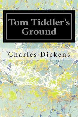 Tom Tiddler's Ground - Dickens, Charles