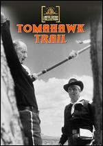 Tomahawk Trail - Lesley Selander