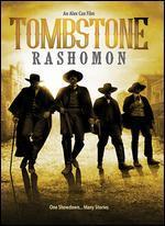 Tombstone-Rashomon