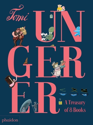 Tomi Ungerer: A Treasury of 8 Books - Ungerer, Tomi