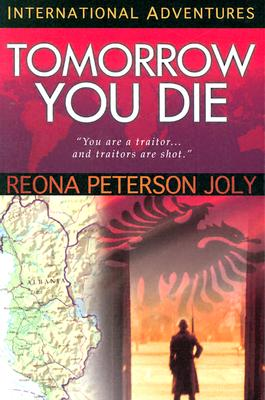 Tomorrow You Die: International Adventures - Joly, Reona Peterson, and Peterson Joly, Reona