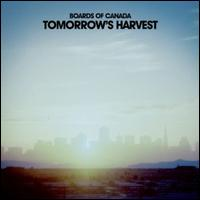 Tomorrow's Harvest - Boards of Canada