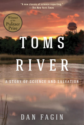Toms River: A Story of Science and Salvation - Fagin, Dan