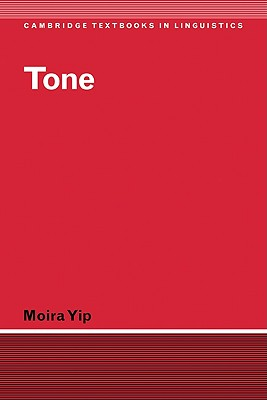 Tone Tone - Yip, Moira, and Anderson, S R (Editor), and Bresnan, J (Editor)