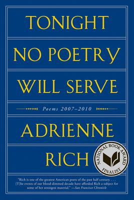 Tonight No Poetry Will Serve: Poems 2007-2010 - Rich, Adrienne
