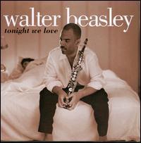 Tonight We Love - Walter Beasley