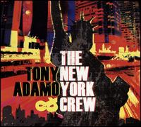 Tony Adamo and the New York Crew - Tony Adamo