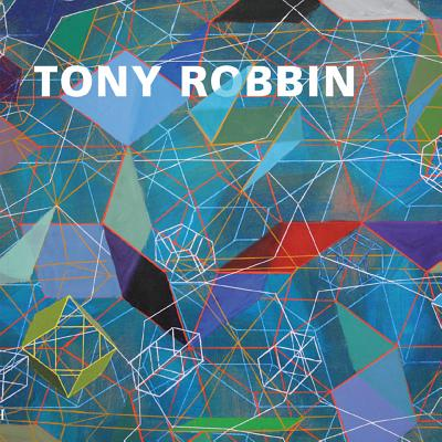 Tony Robbin: A Retrospective: Paintings and Drawings 1970-2010 - Henderson, Linda Dalrymple, and Kushner, Robert, and Kozloff, Joyce