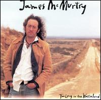 Too Long in the Wasteland - James McMurtry