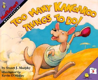 Too Many Kangaroo Things to Do! - Murphy, Stuart J.