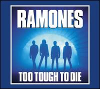 Too Tough to Die [Expanded] - The Ramones