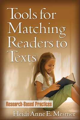 Tools for Matching Readers to Texts: Research-Based Practices - Mesmer, Heidi Anne E, PhD