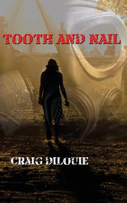 Tooth and Nail - Dilouie, Craig