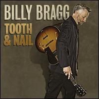 Tooth & Nail - Billy Bragg