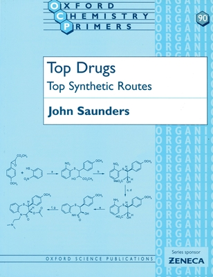 Top Drugs: Top Synthetic Routes - Saunders, John