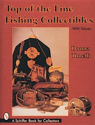 Top of the line fishing collectibles book by donna tonelli for Best fishing books