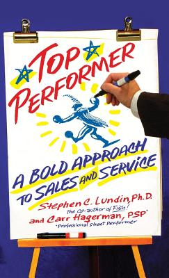 Top Performer: A Bold Approach to Sales and Service - Lundin, Stephen C, PhD, and Hagerman, Carr