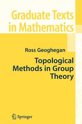 Topological Methods in Group Theory - Geoghegan, Ross