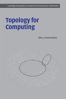 Topology for Computing - Zomorodian, Afra J