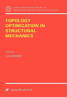 Topology Optimization in Structural Mechanics - Rozvany, G I N (Editor)