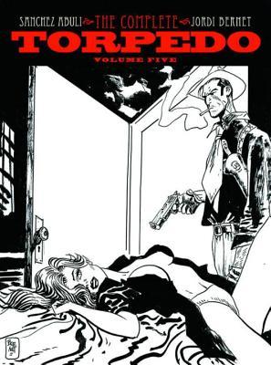 Torpedo: Volume 5 - Bernet, Jordi (Artist), and Abuli, Enrique Sanchez