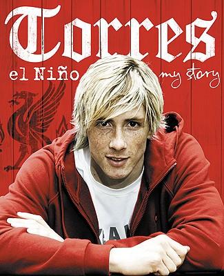 Torres: El Nino: My Story - Torres, Fernando, and Sanz, Antonio